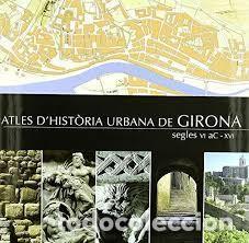 ATLES DHISTÒRIA URBANA DE GIRONA (Libros Nuevos - Historia - Otros)