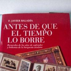 Libros: LIBRO ANTES DE QUE EL TIEMPO LO BORRE. F. JAVIER BALADIA. EDITORIAL JUVENTUD. AÑO 2003.. Lote 201727293