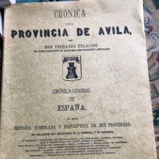 Libros: CRÓNICA DE LA PROVINCIA DE ÁVILA EDICIÓN FACSÍMIL. Lote 201859755