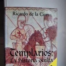 Libros: TEMPLARIOS: LA HISTORIA OCULTA (RICARDO DE LA CIERVA). Lote 202443212