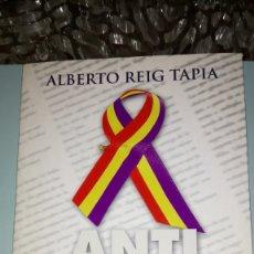 Libros: LIBRO ANTI MOA. ALBERTO REIG TAPIA. EDITORIAL B. AÑO 2006.. Lote 203222380