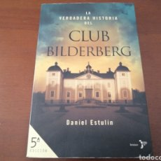 Libros: LA VERDADERA HISTORIA DEL CLUB BILDERBERG DANIEL ESTULIN BRONCE 2005. Lote 204244456