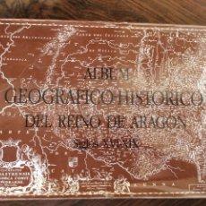 Libros: ÁLBUM GEOGRÁFICO HISTORICO REINO DE ARAGÓN SIGLOXVI- XIX. Lote 205019065