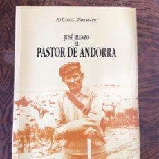 Libros: LIBRO JOSÉ IRANZO EL PASTOR DE ANDORRA. Lote 205019717