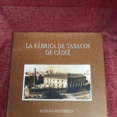 Libros: LA FÁBRICA DE TABACOS DE CADIZ RESEÑA HISTÓRICA. Lote 205394896