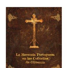 Libros: LA HERENCIA PORTUGUESA EN LAS COFRADÍAS DE OLIVENZA. LIBRO. OLIVENZA/OLIVENÇA. Lote 205875996
