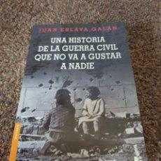 Libros: LIBRO UNA HISTORIA DE LA GUERRA CIVIL QUE NO VA A GUSTAR A NADIE. Lote 206556006