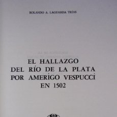 Libros: EL HALLAZGO DEL RIO DE LA PLATA POR AMERIGO VESPUCCI EN 1502 POR ROLANDO LAGUARDA TRIAS ED. AÑO 2000. Lote 206900150