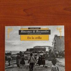Libros: GILBERTO ALEMAN EN LA ORILLA. RINCONES Y RECUERDOS DE TENERIFE. 2003.. Lote 206950568