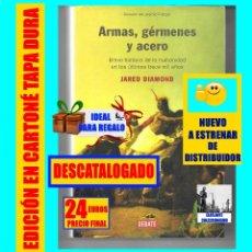 Libros: ARMAS, GÉRMENES Y ACERO BREVE HISTORIA DE LA HUMANIDAD EN LOS ÚLTIMOS TRECE MIL AÑOS - JARED DIAMOND. Lote 206984896