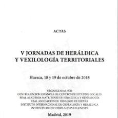 Libros: V JORNADAS DE HERÁLDICA Y VEXILOLOGÍA TERRITORIALES (ACTAS) HIDALGUÍA 2020. Lote 207003226
