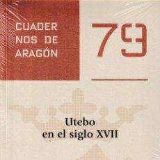 Libros: UTEBO EN EL SIGLO XVII (MIGUEL FUENTES BONA) I.F.C. 2020. Lote 207011557
