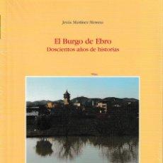 Libros: EL BURGO DE EBRO. DOSCIENTOS AÑOS DE HISTORIAS (JESÚS MARTÍNEZ HERRERA) I.F.C. 2020. Lote 207016318