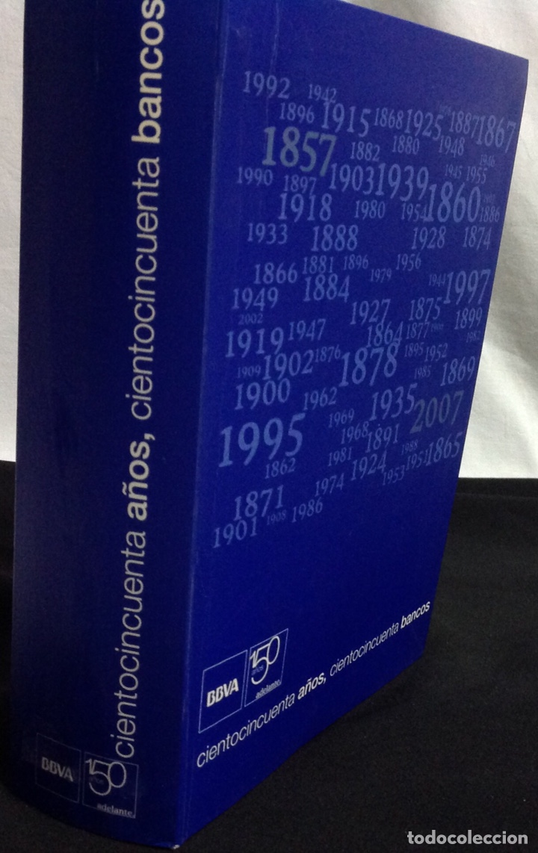 Libros: Libro BBVA. Ciento cincuenta años, ciento cincuenta bancos (2007) - Foto 2 - 207522017