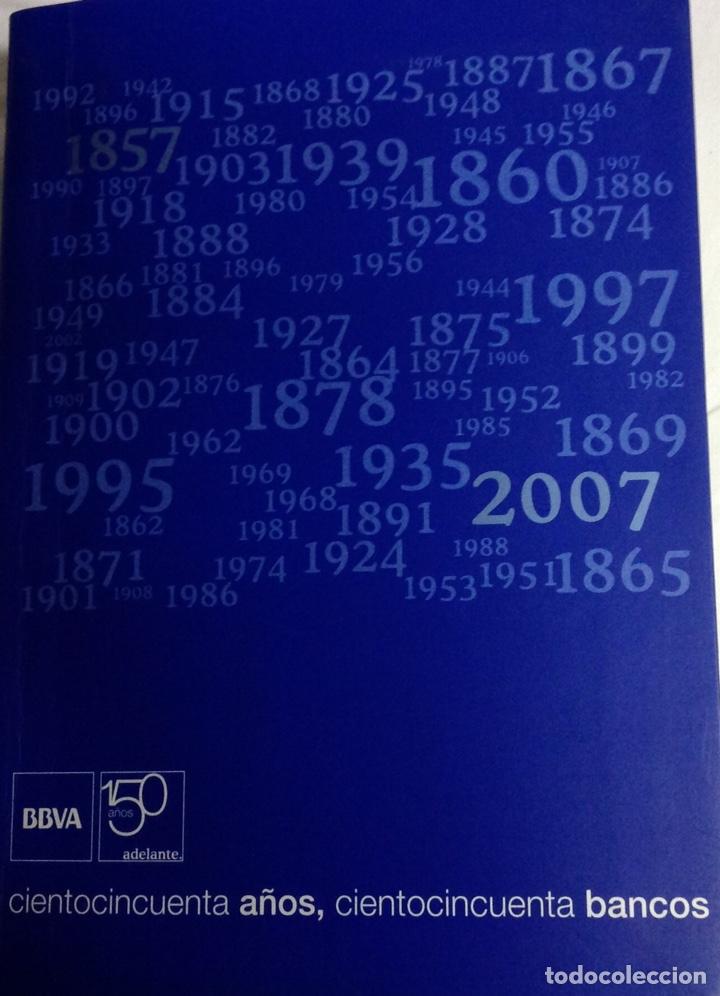 Libros: Libro BBVA. Ciento cincuenta años, ciento cincuenta bancos (2007) - Foto 5 - 207522017