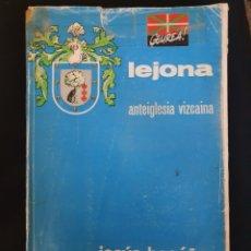 Libros: LIBRO LEJONA ANTEIGLESIA VIZCAINA. Lote 208128932