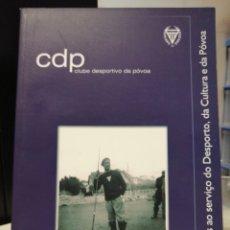 Libros: CLUBE DESPORTIVO DA POVOA 60 AÑOS AL SERVICIO DEL DEPORTE, LA CULTURA Y DE POVOA. Lote 209632291