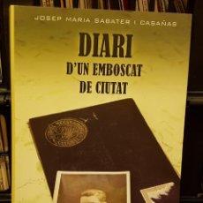 Livres: JOSEP MARIA SABATER I CASAÑAS - DIARI D´UN EMBOSCAT DE CIUTAT. Lote 210647492