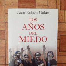 Libros: JUAN ESLAVA GALÁN - LOS AÑOS DEL MIEDO. Lote 210936491