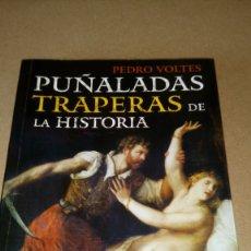 Libros: LIBRO PUÑALADAS TRAPERAS DE LA HISTORIA. PEDRO VOLTES. EDITORIAL ESPASA. AÑO 2009.. Lote 211637908