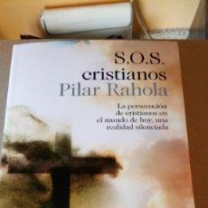 Libros: LIBRO S.O.S. CRISTIANOS. PILAR RAHOLA. EDITORIAL DESTINO. AÑO 2018.. Lote 214157393