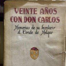 Livres: (CARLISMO) VEINTE AÑOS CON DON CARLOS. MEMORIAS DE SU SECRETARIO EL CONDE DE MELGAR.. Lote 203880716