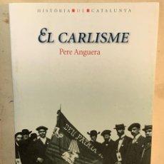 Libri: EL CARLISME. (CARLISMO. PERE ANGUERA). Lote 203975177