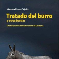Libros: TRATADO DEL BURRO Y OTRAS BESTIAS ALBERTO DEL CAMPO TEJEDOR (NUEVO). Lote 214649178