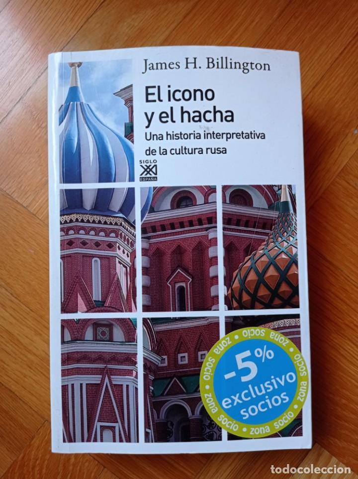 EL ICONO Y EL HACHA - BILLINGTON, JAMES (Libros Nuevos - Historia - Otros)