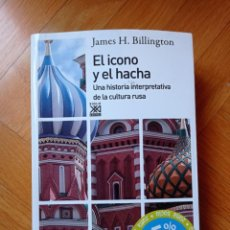 Libros: EL ICONO Y EL HACHA - BILLINGTON, JAMES. Lote 215373058