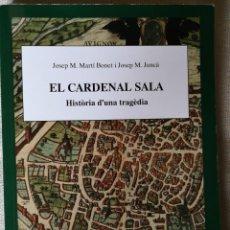 Libros: JOSEP M. MARTÍ BONET I JOSEP M. JUNCÀ: EL CARDENAL SALA. HISTÒRIA D'UNA TRAGÈDIA.. Lote 215707897