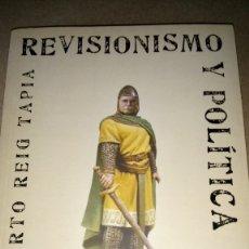 Libros: LIBRO REVISIONISMO Y POLÍTICA. PÍO MOA REVISITADO. A. REIG TAPIA. EDITORIAL FOCA. AÑO 2008.. Lote 216639101