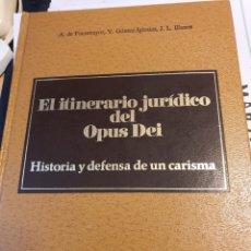 Libri: EL ITINERARIO JURÍDICO DEL OPUS DEI. HISTORIA Y DEFENSA DE UN CARISMA. Lote 216875732