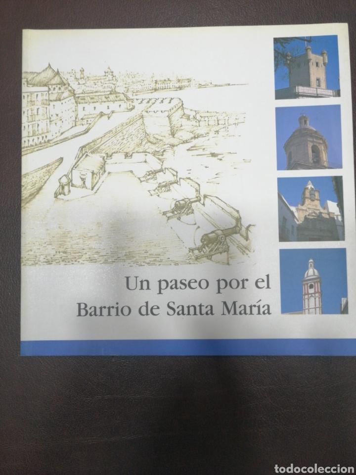 CÁDIZ, UN PASEO POR EL BARRIO DE SANTA MARIA, NUEVO (Libros Nuevos - Historia - Otros)