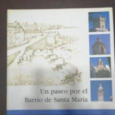 Libros: CÁDIZ, UN PASEO POR EL BARRIO DE SANTA MARIA, NUEVO. Lote 217028295