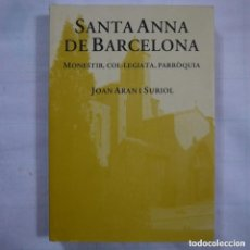 Libros: SANTA ANNA DE BARCELONA, JOAN ARAN I SURIOL. Lote 217300410