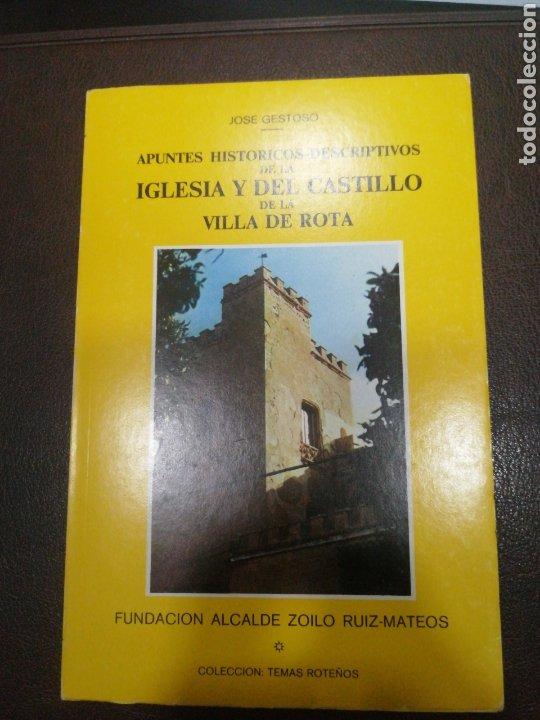 APUNTES HISTÓRICOS-DESCRIPTIVOS DE LA IGLESIA Y DEL CASTILLO DE LA VILLA DE ROTA (Libros Nuevos - Historia - Otros)