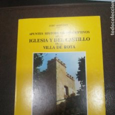 Libros: APUNTES HISTÓRICOS-DESCRIPTIVOS DE LA IGLESIA Y DEL CASTILLO DE LA VILLA DE ROTA. Lote 217354211