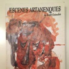 Libros: ESCENES ARTANENQUES - SERAFÍ GUISCAFRÈ. Lote 217390976