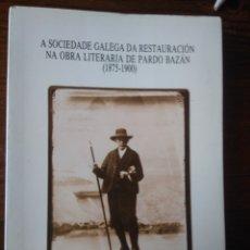 Livros: A SOCIEDADE GALEGA DA RESTAURACIÓN NA OBRA LITERARIA DE PARDO BAZÁN. Lote 217548036