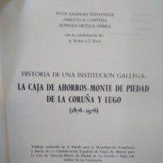 Libros: HISTORIA DE UNA INSTITUCIÓN GALLEGA:LA CAJA DE AHORROS MONTE DE PIEDAD DE LA CORUÑA Y LUGO(1876/1976. Lote 218790653