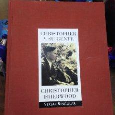 Libros: CHRISTOPHER Y SU GENTE-CHRISTOPHER ISHERWOOD-VERSAIL SINGULAR, 1990,CON ALGO DE MANCHAS DE HUMEDAD E. Lote 218800287