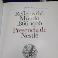 Libros: REFLEJOS DEL MUNDO 1866/1966-PRESENCIA DE NESTLÉ-JEAN HEER-1966,ILUSTRADO PROFUSAMENTE. Lote 219147975