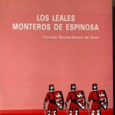 Libros: LOS LEALES MONTEROS DE ESPINOSA. Lote 219185953