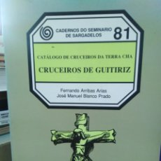 Libros: CATÁLOGO DE CRUCEIROS DA TERRA CHA-CRUCEIROS DE GUITIRIZ,SEMINARIO SARGADELOS,ARRIBAS ARIAS,BLANCO P. Lote 219263548