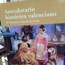 Livres: ANECDOTARIO HISTÓRICO VALENCIANO-MARIA FRANCISCA OLMEDO DE CUERDA-ARENA EDITORS 2002,. Lote 220247908
