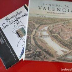 Libros: (2 X 1 LIBROS)LA CIUDAD DE VALENCIA(NUEVO Y PRECINTADO) Y EL HOMENAGE A SANCHIS GUARNER. Lote 220453872