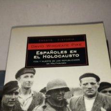 Libros: LIBRO ESPAÑOLES EN EL HOLOCAUSTO. DAVID W. PIKE. EDITORIAL DE BOLSILLO. AÑO 2004.. Lote 220542651