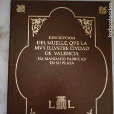 Libros: DESCRIPCION DEL MUELLE QUE LA MUY ILUSTRE CIUDAD DE VALENCIA HA MANDADO FABRICAR EN SU PLAYA DESCR. Lote 220607732