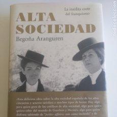 Libros: ALTA SOCIEDAD, BEGOÑA ARANGUREN. EDITORIAL PLANETA. Lote 220649945
